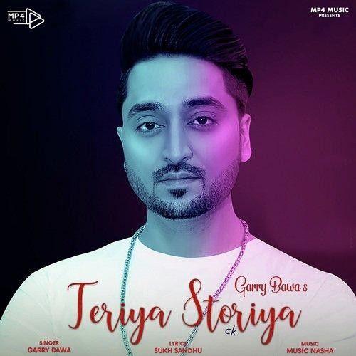 Teriya Storiya Garry Bawa Mp3 Song Download