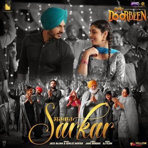 Sarkar (Doorbeen) Jass Bajwa, Gurlez Akhtar Mp3 Song Download