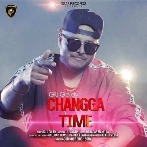Changga Time Gill Goldy Mp3 Song Download