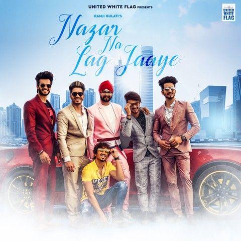 Nazar Na Lag Jaye Ramji Gulati Mp3 Song Download