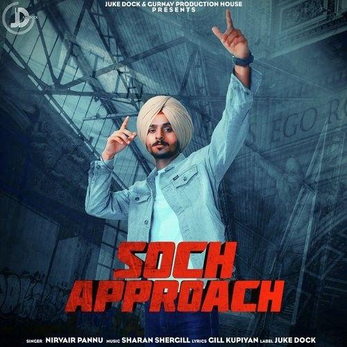 Soch Approach Nirvair Pannu Mp3 Song Download