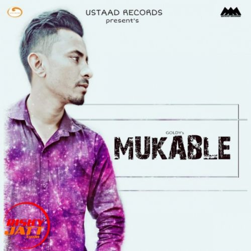 Mukable Goldy Mp3 Song Download