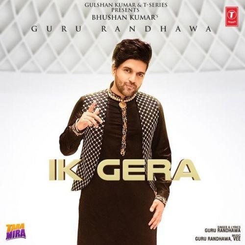 Ik Gera (Tara Mira) Guru Randhawa Mp3 Song Download