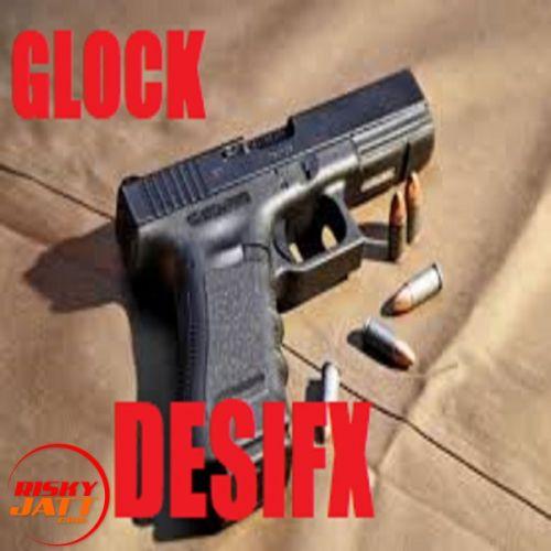 Glock Desifx Mp3 Song Download