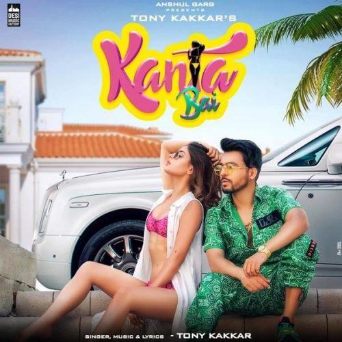 Kanta Bai Tony Kakkar mp3 song download, Kanta Bai Tony Kakkar full album mp3 song
