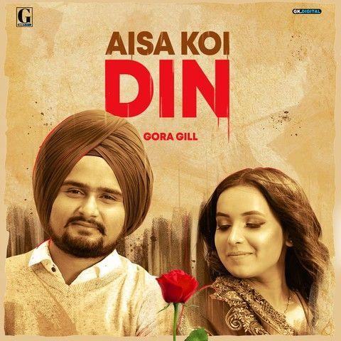 Aisa Koi Din Gora Gill Mp3 Song Download