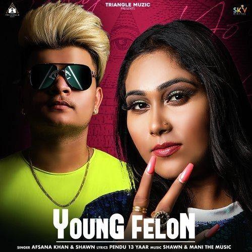 Young Felon Afsana Khan, Shawn Mp3 Song Download