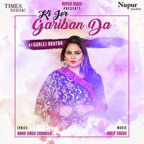 Ki Jor Gariban Da Gurlej Akhtar Mp3 Song Download