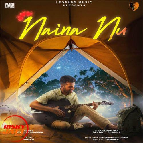 Naina Nu Devdutt Sharma Mp3 Song Download