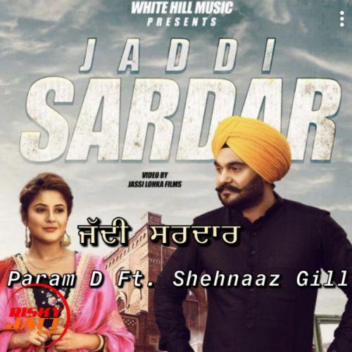 Jaddi Sardar Param D, Shehnaaz Gill Mp3 Song Download