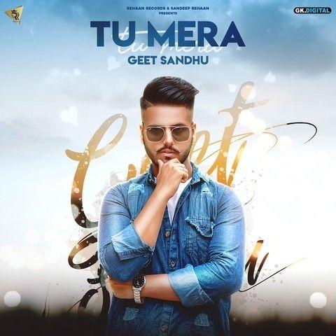 Tu Mera Geet Sandhu Mp3 Song Download