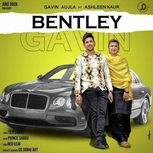 Bentley Gavin Aujla, Ashleen Kaur mp3 song download, Bentley Gavin Aujla, Ashleen Kaur full album mp3 song