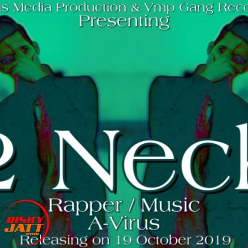2 Neck A-Virus Mp3 Song Download
