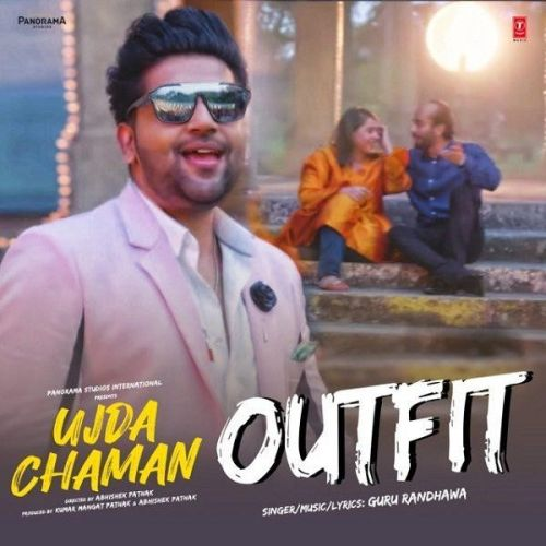 Outfit (Ujda Chaman) Guru Randhawa Mp3 Song Download