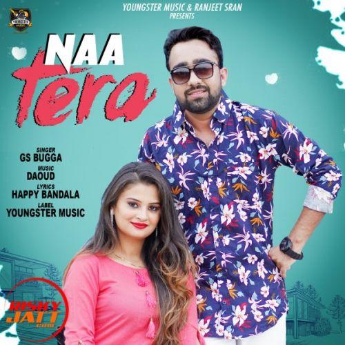 Naa Tera GS Bugga Mp3 Song Download