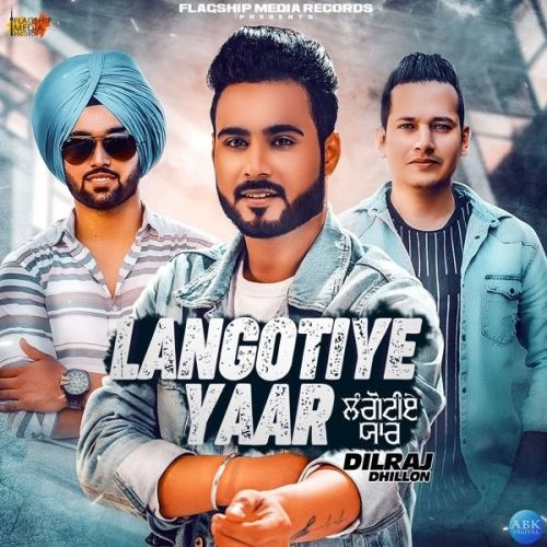 Langotiye Yaar Dilraj Dhillon Mp3 Song Download