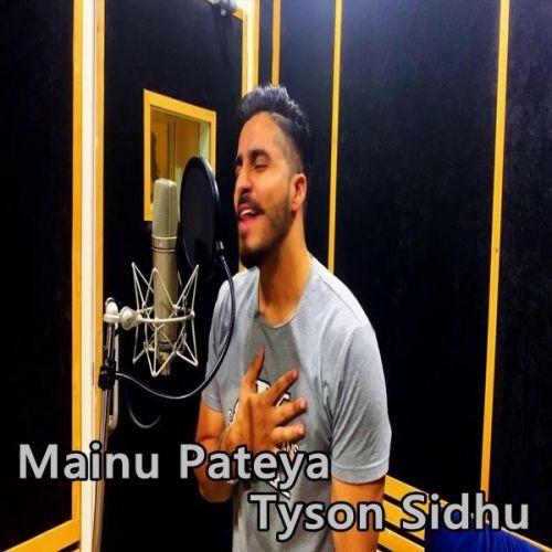 Mainu Pateya Tyson Sidhu Mp3 Song Download