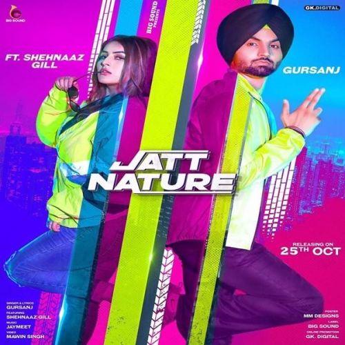 Jatt Nature Gursanj, Shehnaz Gill Mp3 Song Download
