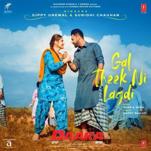 Gal Theek Ni Lagdi (Daaka) Gippy Grewal, Sunidhi Chauhan Mp3 Song Download