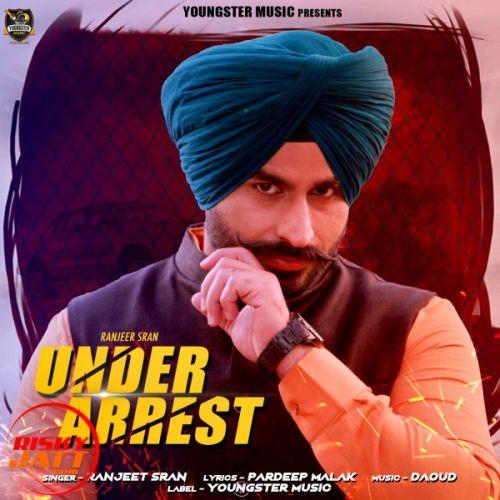 Under Arrest Ranjeet Sran Mp3 Song Download