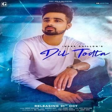 Dil Todta Inder Dhillon Mp3 Song Download