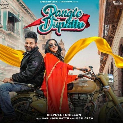 Rangle Dupatte Dilpreet Dhillon mp3 song download, Rangle Dupatte Dilpreet Dhillon full album mp3 song