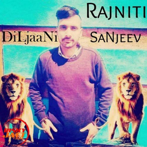 Rajniti DiLjaaNi SaNjeev mp3 song download, Rajniti DiLjaaNi SaNjeev full album mp3 song