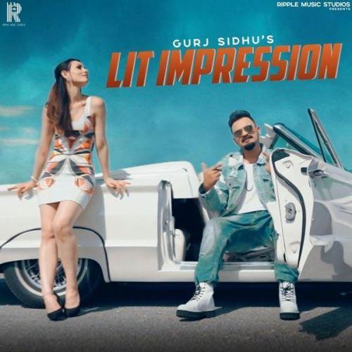 Lit Impression Gurj Sidhu mp3 song download, Lit Impression Gurj Sidhu full album mp3 song