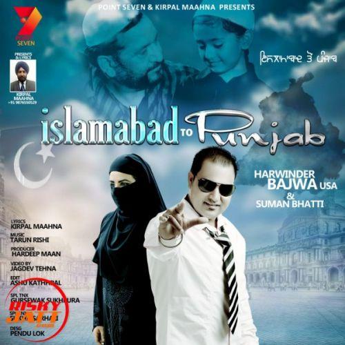 Islamabad To Punjab Harwinder Bajwa USA, Suman Bhatti Mp3 Song Download