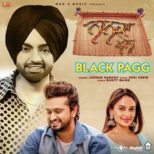 Black Pagg (Nanka Mel) Jordan Sandhu mp3 song download, Black Pagg (Nanka Mel) Jordan Sandhu full album mp3 song