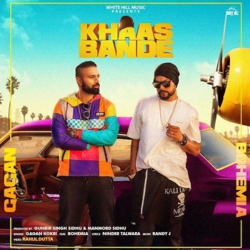 Khaas Bande Gagan Kokri, Bohemia mp3 song download, Khaas Bande Gagan Kokri, Bohemia full album mp3 song