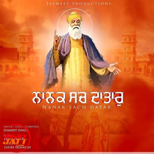 Nanak Sach Datar Jasmeet Singh mp3 song download, Nanak Sach Datar Jasmeet Singh full album mp3 song