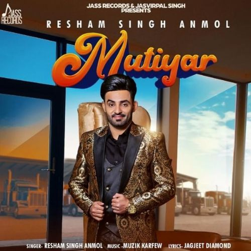 Mutiyar Resham Singh Anmol mp3 song download, Mutiyar Resham Singh Anmol full album mp3 song