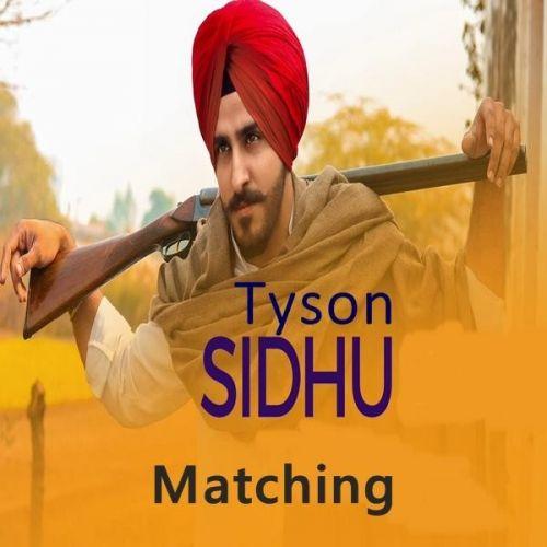 Matching Tyson Sidhu mp3 song download, Matching Tyson Sidhu full album mp3 song