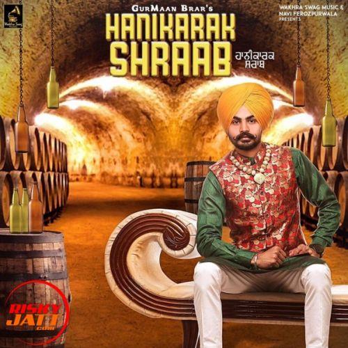 Hanikara shraab GurMaan Brar Mp3 Song Download