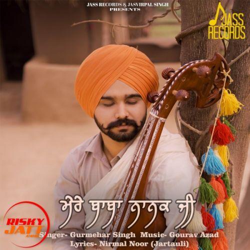Mere Baba Nanak Ji Gurmehar Singh Mp3 Song