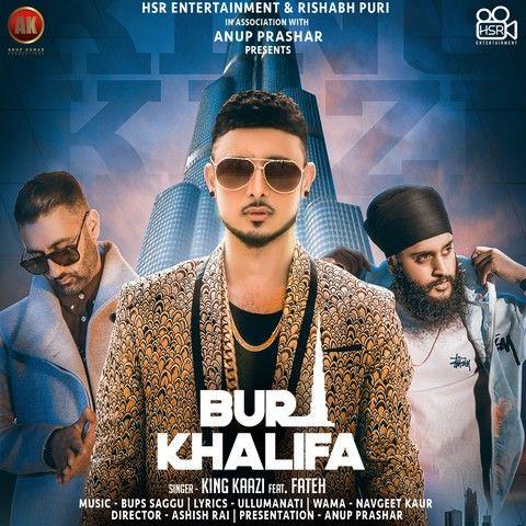 Burj Khalifa Fateh, King Kaazi Mp3 Song Download