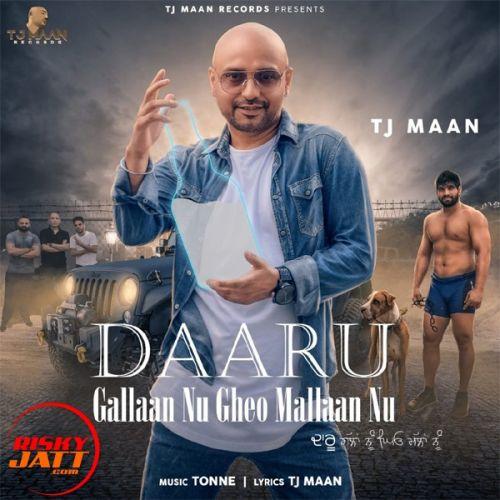 Daaru Gallaan Nu Gheo Mallaan Nu Tj Maan Mp3 Song Download