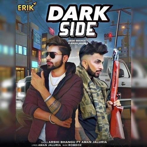 Dark Side Arshi Bhangu, Aman Jaluria Mp3 Song Download
