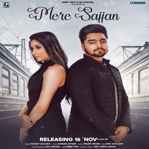Mere Sajjan Hairat Aulakh Mp3 Song Download