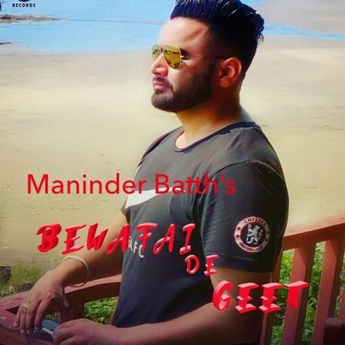 Bewafai De Geet Maninder Batth mp3 song download, Bewafai De Geet Maninder Batth full album mp3 song