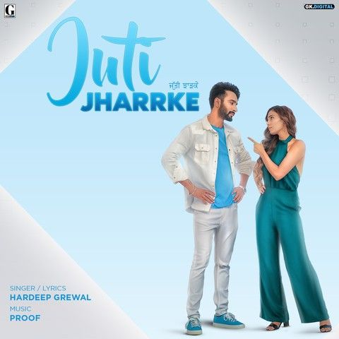 Juti Jharrke Hardeep Grewal, Afsana Khan mp3 song download, Juti Jharrke Hardeep Grewal, Afsana Khan full album mp3 song