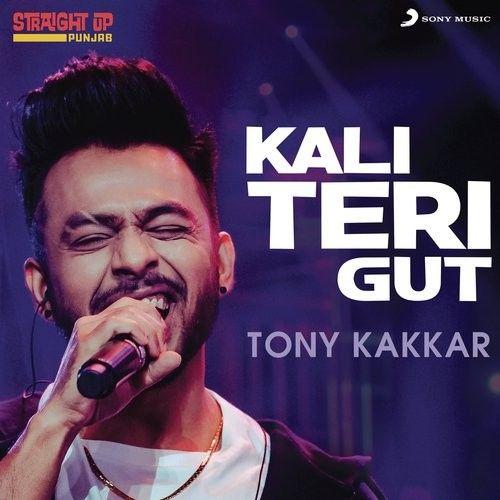 Kali Teri Gut (Folk Recreation) Tony Kakkar Mp3 Song Download
