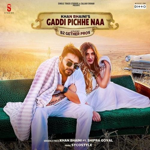 Gaddi Pichhe Naa Khan Bhaini, Shipra Goyal mp3 song download, Gaddi Pichhe Naa Khan Bhaini, Shipra Goyal full album mp3 song