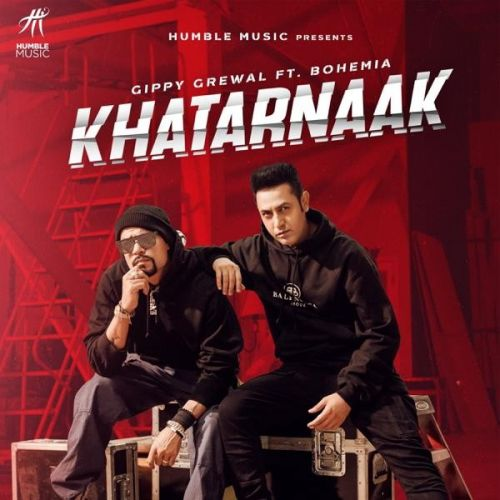 Khatarnaak Gippy Grewal, Bohemia mp3 song download, Khatarnaak Gippy Grewal, Bohemia full album mp3 song