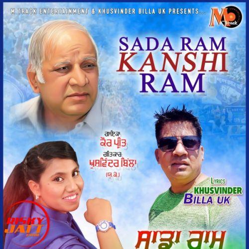 Sada Ram Kanshi Ram Kaur Preet mp3 song download, Sada Ram Kanshi Ram Kaur Preet full album mp3 song