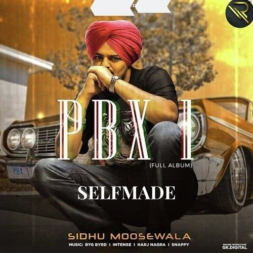 Selfmade (PBX 1) Sidhu Moose Wala mp3 song download, Selfmade Sidhu Moose Wala full album mp3 song