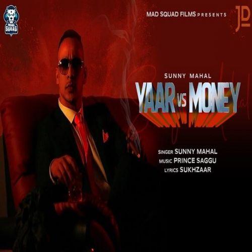 Yaar Vs Money Sunny Mahal mp3 song download, Yaar Vs Money Sunny Mahal full album mp3 song