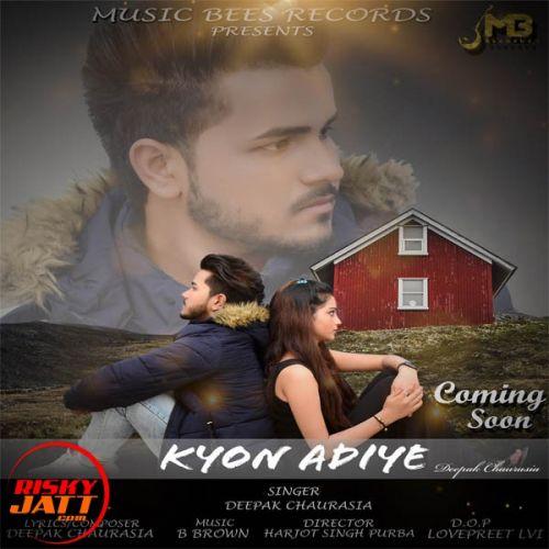 Kyon Adiye Deepak Chaurasiya Mp3 Song Download
