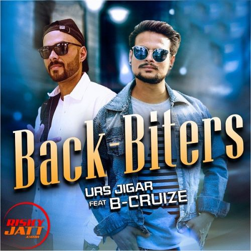 Back biters Urs Jigar, B Cruize Mp3 Song Download